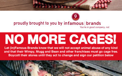 Please sign and share this petition to tell Famous Brands that you will not be purchasing any of its products until it stops supporting this heinous animal abuse.
